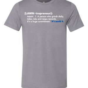 Lawntrepreneur T-Shirt