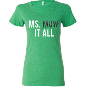 Ms Mow It All T-Shirt