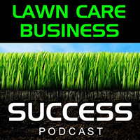 Lawn Care Business Success Podcast